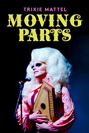 img Trixie Mattel: Moving Parts